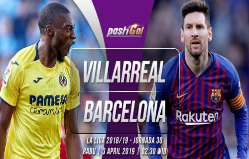 Prediksi Pertandingan Villarreal vs Barcelona Rabu 02 April 2019